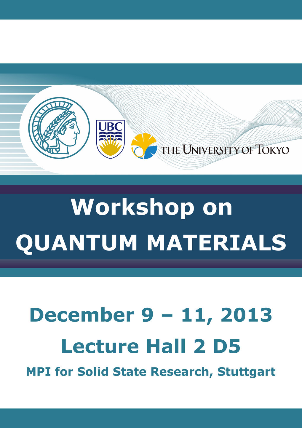 """Quantum Materials"", December 9 - 11, 2013. The workshop is intended to review current activities at the Max Planck - UBC Center and introduce research on quantum materials at the three participating institutions."